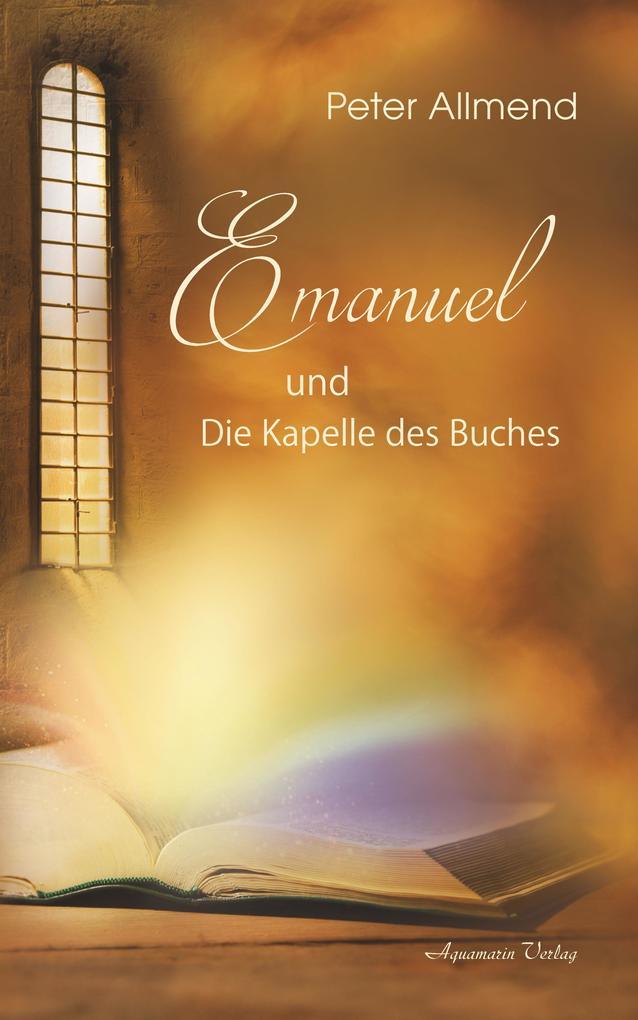 Emanuel und die Kapelle des Buches als eBook epub