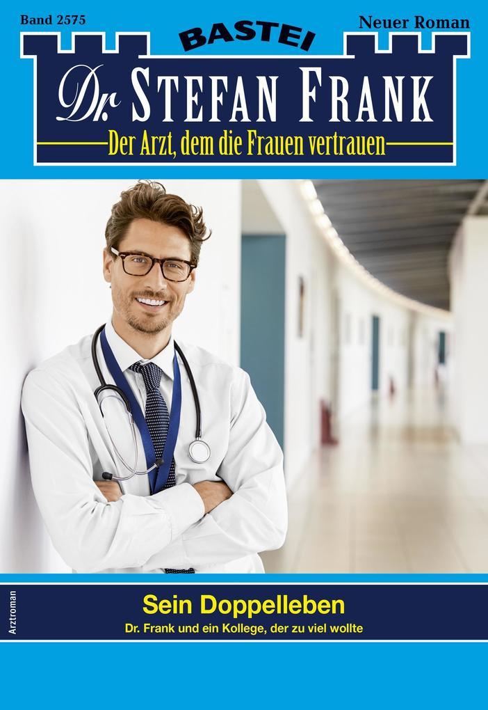 Dr. Stefan Frank 2575 - Arztroman als eBook epub