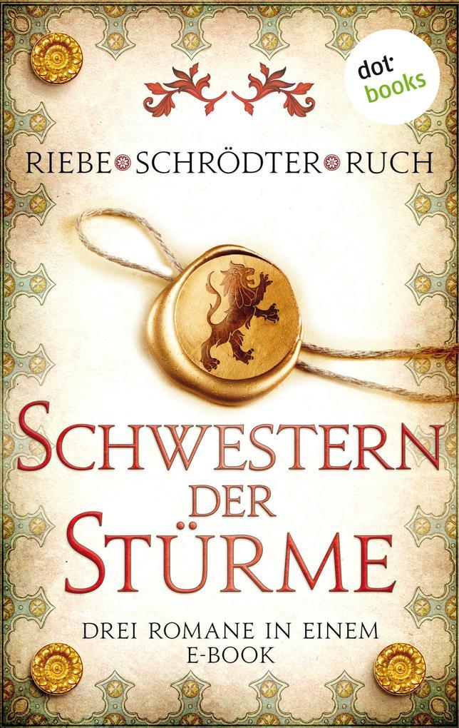 Schwestern der Stürme: Drei Romane in einem eBook als eBook epub
