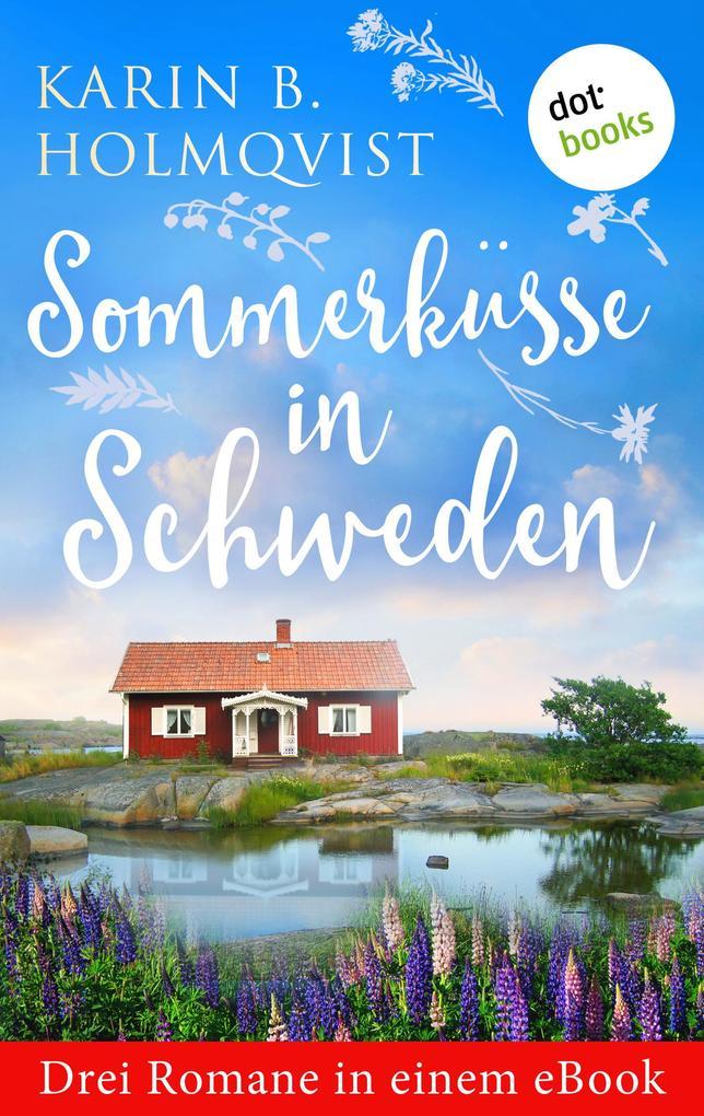 Sommerküsse in Schweden: Drei Romane in einem eBook als eBook epub