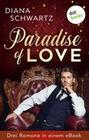 Paradise of Love: Drei Romane in einem eBook