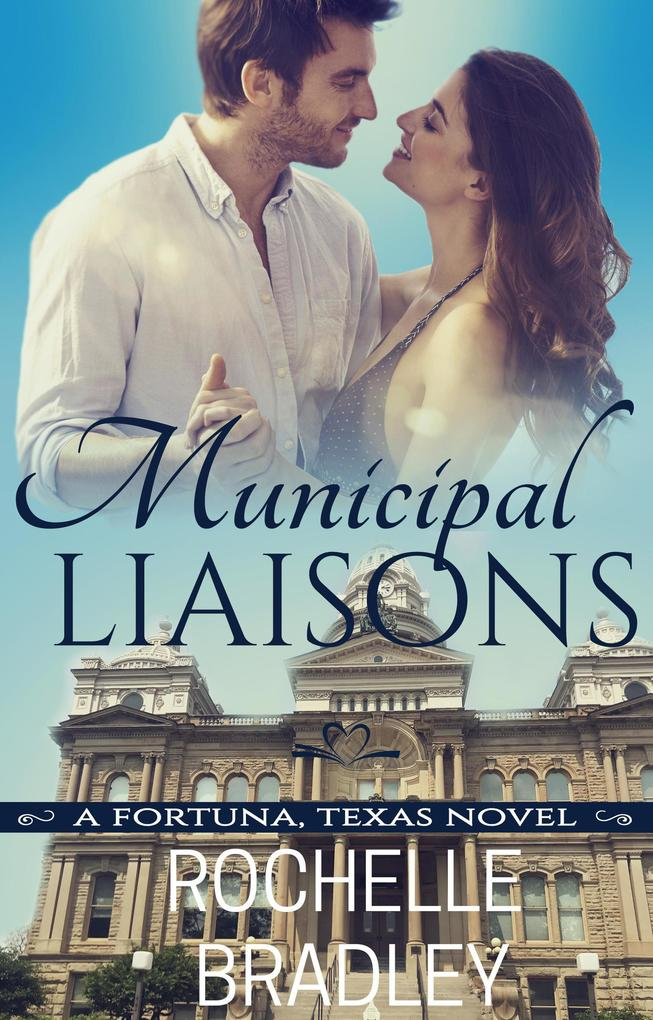 Municipal Liaisons (A Fortuna, Texas Novel, #4) als eBook epub