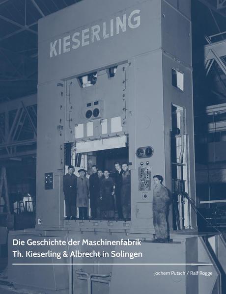 Die Geschichte der Maschinenfabrik Th. Kieserling & Albrecht in Solingen als Buch (gebunden)
