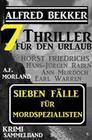 Sieben Fälle für Mordspezialistin: Krimi Sammelband 7 Thriller für den Urlaub