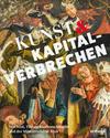 Kunst & Kapitalverbrechen