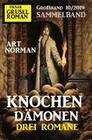 Knochendämonen: Gruselroman Großband 10/2020