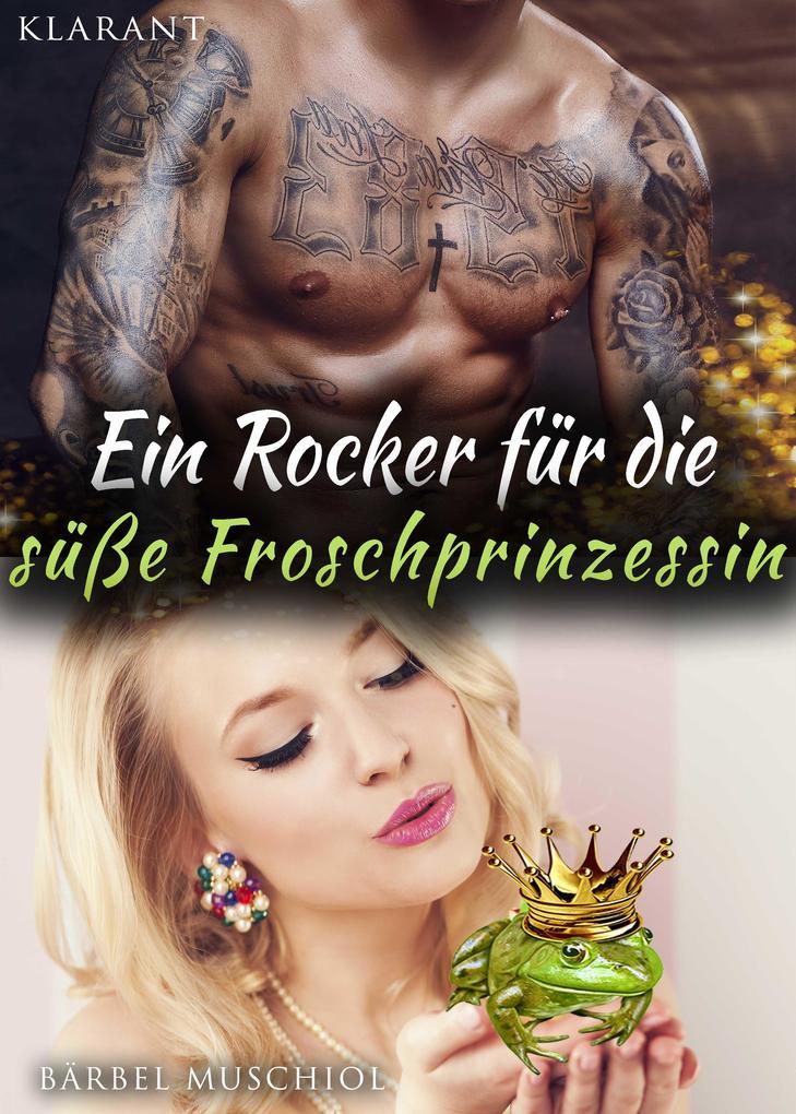 Ein Rocker für die süße Froschprinzessin als eBook epub