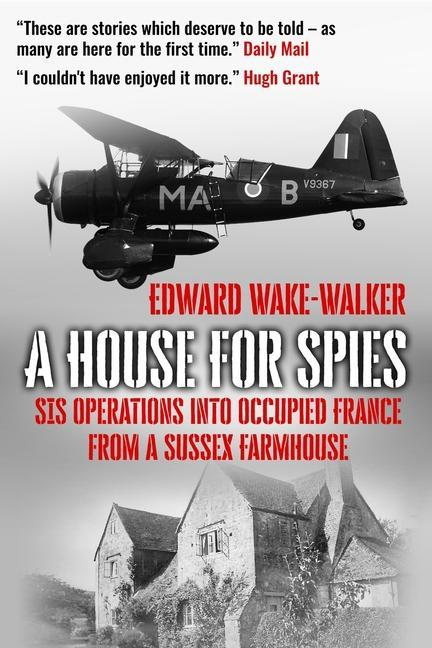 A House For Spies: SIS Operations into Occupied France from a Sussex Farmhouse als Taschenbuch