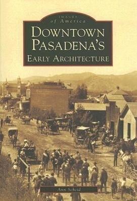 Downtown Pasadena's Early Architecture als Taschenbuch