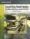 Conrad Elroy, Powder Monkey: The Role of the Navy in the Civil War