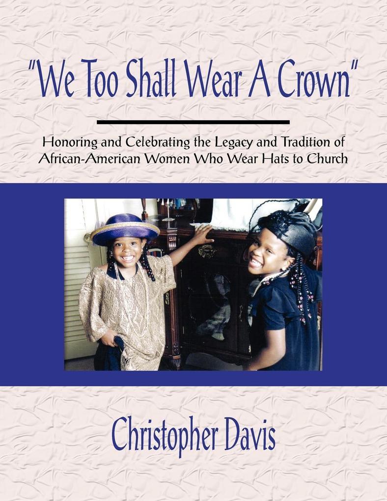 """""""We Too Shall Wear A Crown"""" als Taschenbuch"""