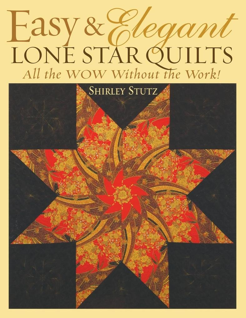 Easy & Elegant Lone Star Quilts Print on Demand Edition: All the Wow Without the Work! als Taschenbuch