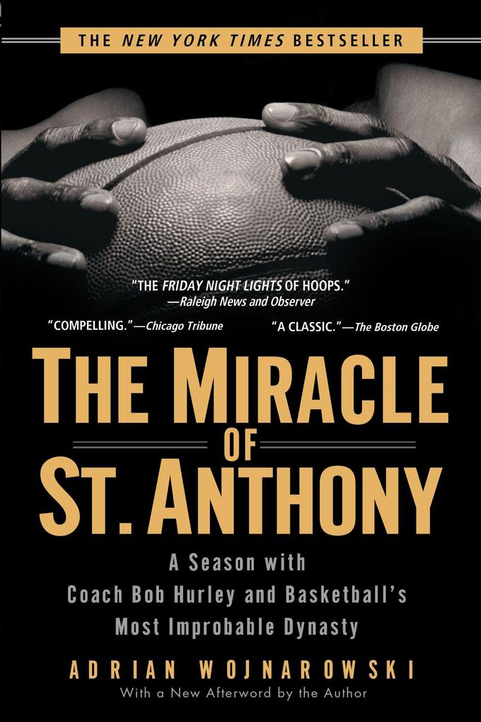 The Miracle of St. Anthony: A Season with Coach Bob Hurley and Basketball's Most Improbable Dynasty als Taschenbuch