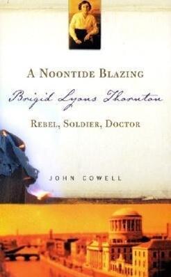 A Noontide Blazing: Brigid Lyons Thornton - Rebel, Soldier, Doctor als Taschenbuch