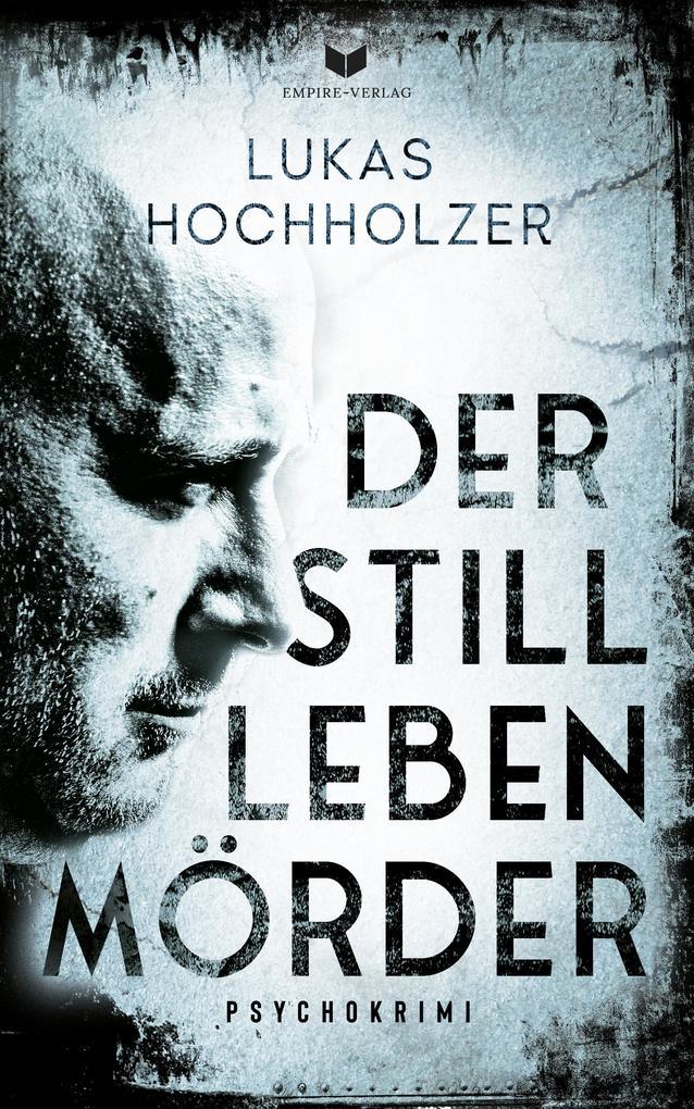 Der Stilllebenmörder: Psychokrimi als eBook epub
