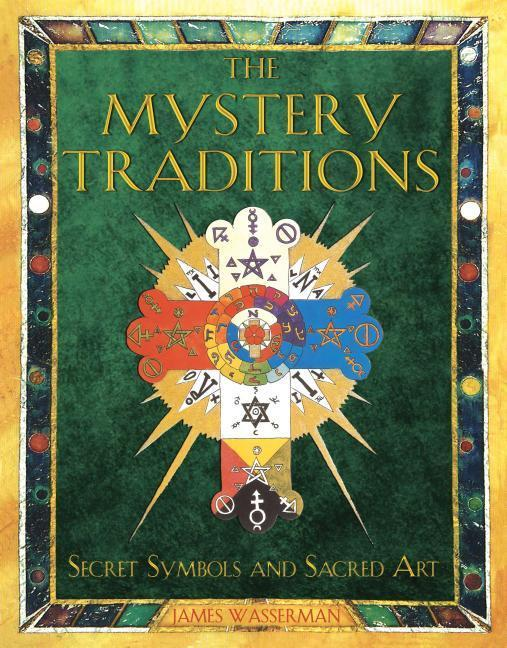 The Mystery Traditions: Secret Symbols and Sacred Art als Taschenbuch