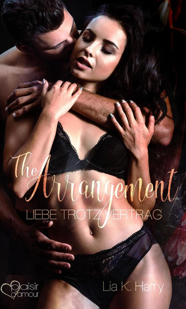 The Arrangement: Liebe trotz Vertrag als eBook epub