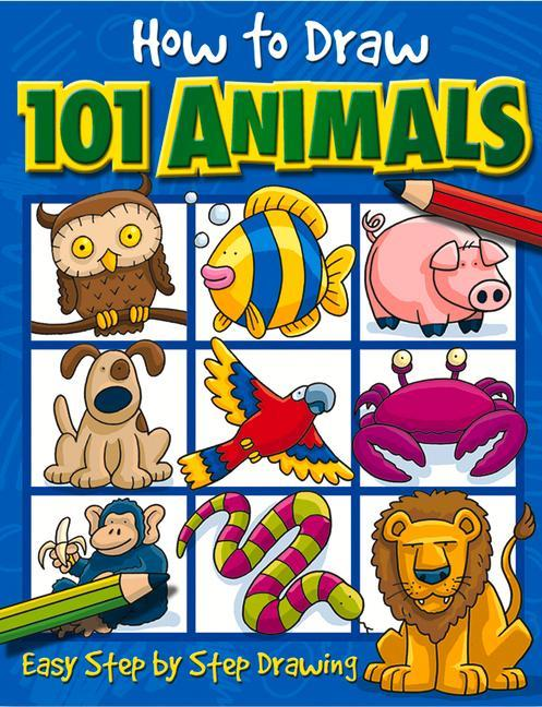 How to Draw 101 Animals: Easy Step-By-Step Drawing als Taschenbuch