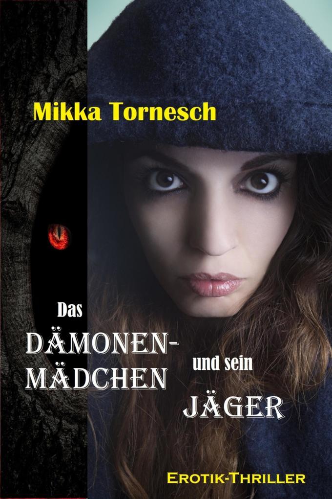 Das Dämonenmädchen und sein Jäger als eBook epub