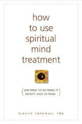 How to Use Spiritual Mind Treatment: And What to Do When It Doesn't Seem to Work als Taschenbuch