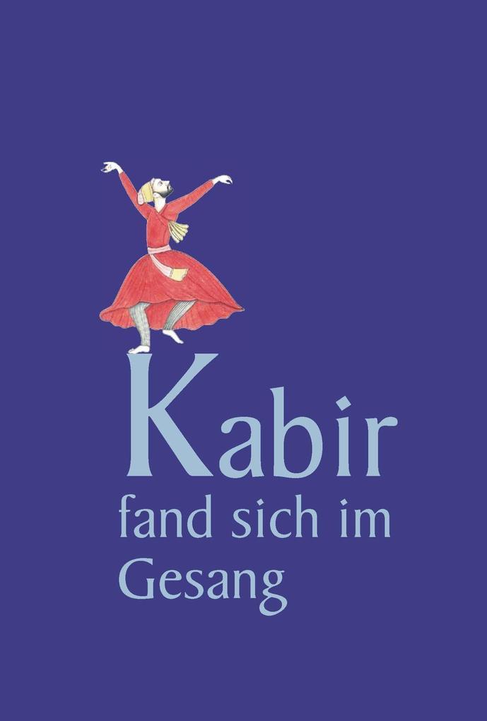 Kabir fand sich im Gesang als eBook epub