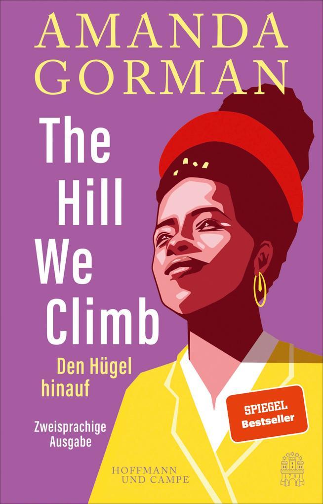 The Hill We Climb - Den Hügel hinauf: Zweisprachige Ausgabe als eBook epub