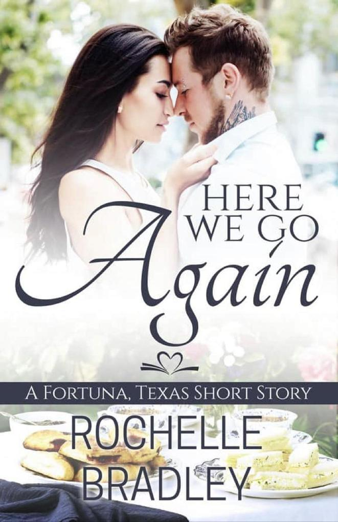 Here We Go Again (A Fortuna, Texas Novel, #5) als eBook epub