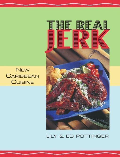 The Real Jerk: New Caribbean Cuisine als Taschenbuch
