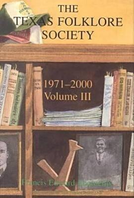 Texas Folklore Society, 1971-2000: Volume III als Buch (gebunden)