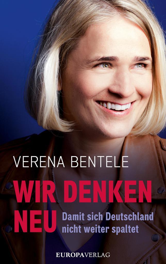 Wir denken neu - Damit sich Deutschland nicht weiter spaltet als eBook epub