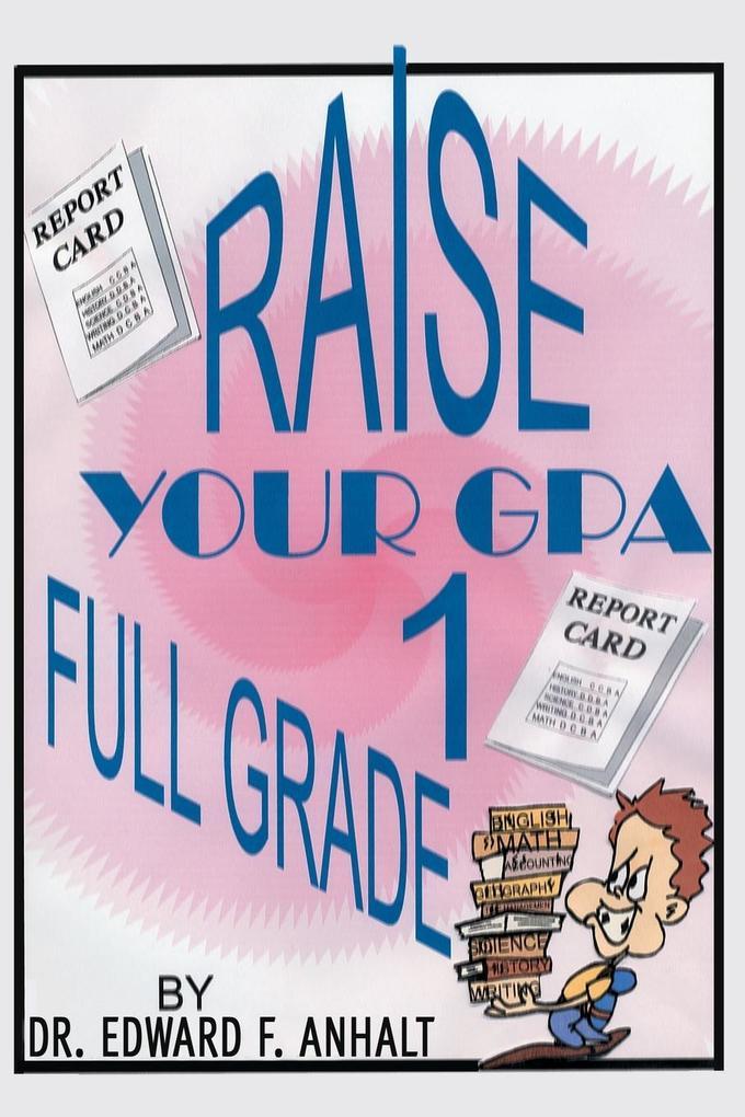 Raise Your GPA 1 Full Grade als Taschenbuch