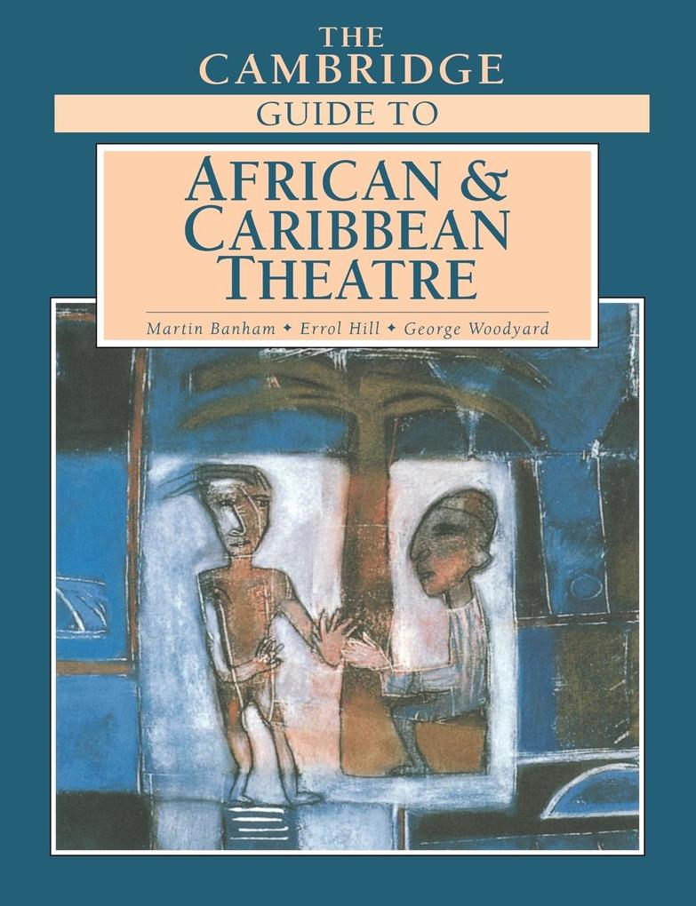 The Cambridge Guide to African and Caribbean Theatre als Taschenbuch