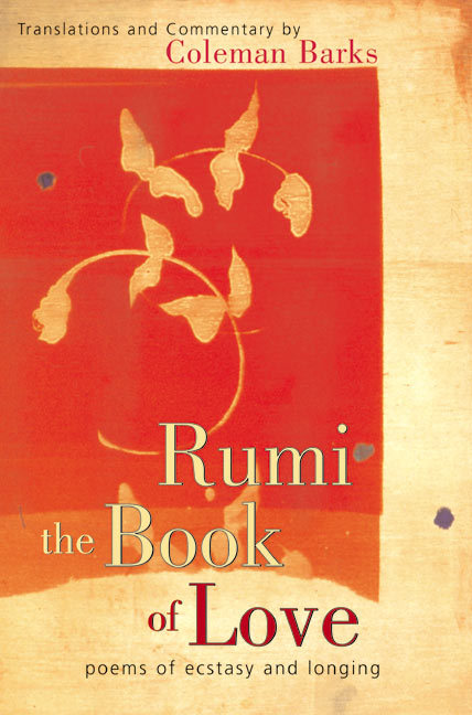 Rumi: The Book of Love: Poems of Ecstasy and Longing als Buch (gebunden)