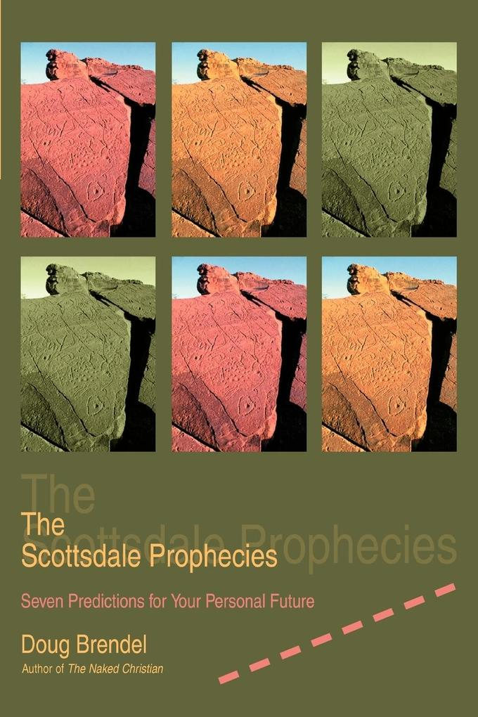 The Scottsdale Prophecies: Seven Predictions for Your Personal Future als Taschenbuch