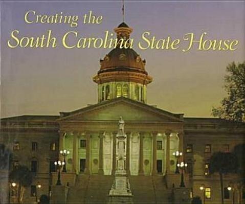 Creating the South Carolina State House als Buch (gebunden)