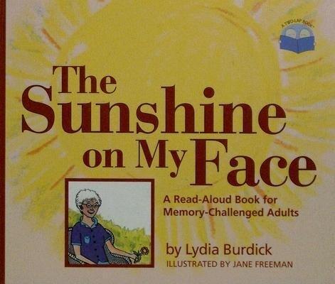 The Sunshine on My Face als Buch (gebunden)