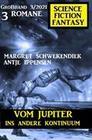 Vom Jupiter ins andere Kontinuum: Science Fiction Fantasy Großband 3/2021