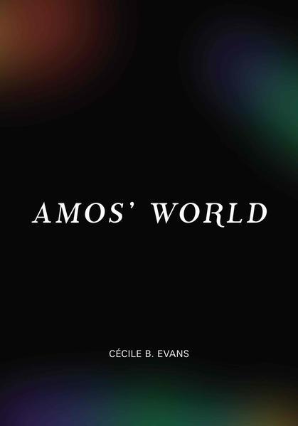 Cecile B. Evans. Amos World als Buch (gebunden)