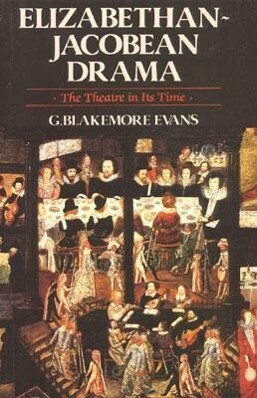Elizabethan Jacobean Drama: The Theatre in Its Time als Taschenbuch