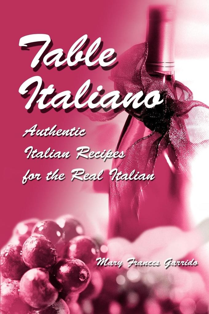Table Italiano: Authentic Italian Recipes for the Real Italian als Taschenbuch