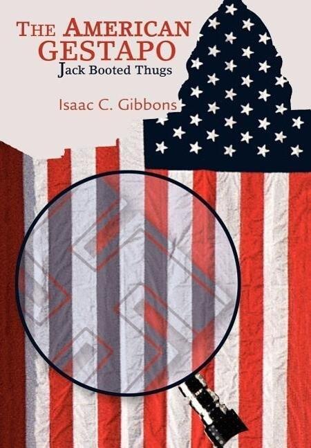 The American Gestapo als Buch (gebunden)