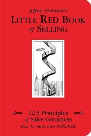 Little Red Book of Selling: 12.5 Principles of Sales Greatness: How to Make Sales Forever als Buch (gebunden)