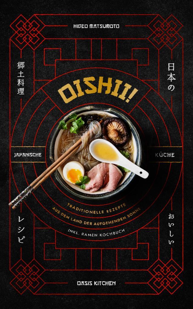 Oishii! - Japanische Küche: Traditionelle Rezepte aus dem Land der aufgehenden Sonne als eBook epub