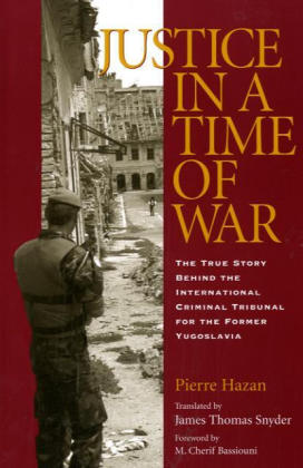 Justice in a Time of War: The True Story Behind the International Criminal Tribunal for the Former Yugoslavia als Taschenbuch