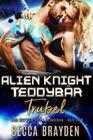 Alien Knight Teddybär Trubel (Die Ritter von Lumeria, #4)