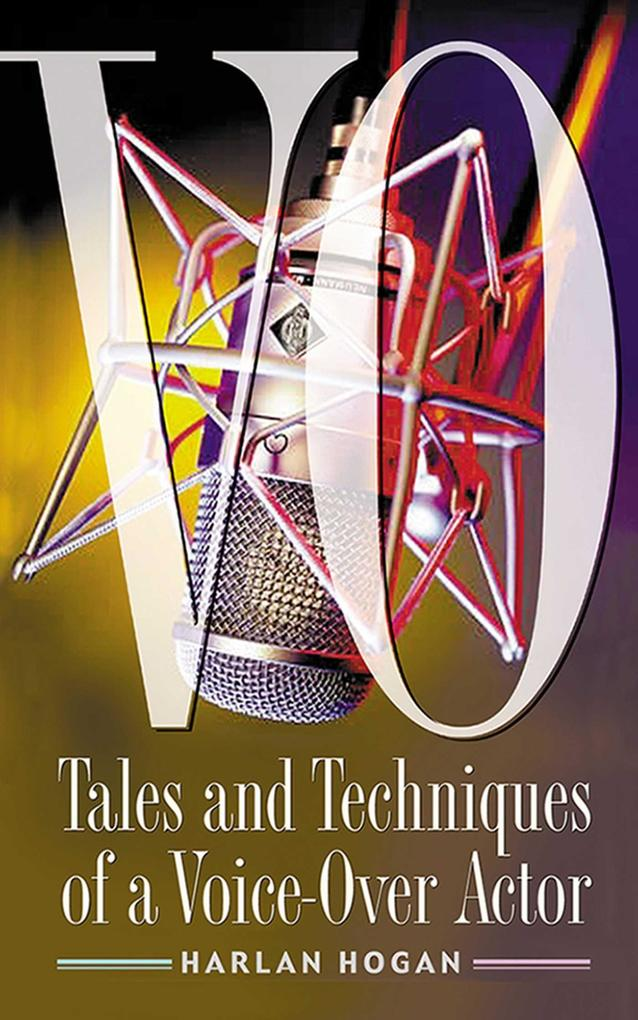 Vo: Tales and Techniques of a Voice-Over Actor als Taschenbuch
