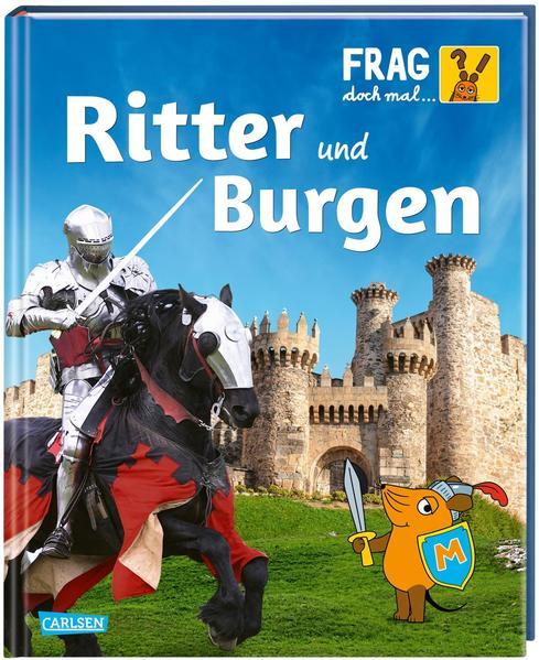 Frag doch mal ... die Maus!: Ritter und Burgen als Buch (gebunden)