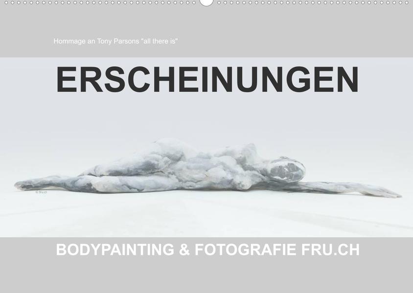 ERSCHEINUNGEN / BODYPAINTING & FOTOGRAFIE FRU.CH (Wandkalender 2022 DIN A2 quer) als Kalender