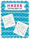 Mazes for Kids Aged 4-8