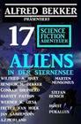 Aliens in der Sternensee: Alfred Bekker präsentiert 17 Science Fiction Abenteuer